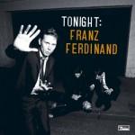 """Franz Ferdinand - 2009 - """"Tonight… Franz Ferdinand"""" (Domino)"""